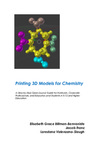 Printing 3D Models for Chemistry: A Step-by-Step Open-Source Guide for Hobbyists, Corporate Professionals, and Educators and Students in K-12 and Higher Education by Elisabeth Grace Billman-Benveniste, Jacob Franz, and Loredana Valenzano-Slough