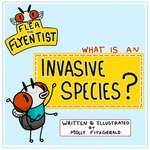 Flea the Flyentist: What is an Invasive Species?